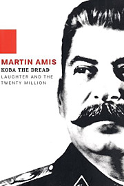 Martin Amis, Koba the Dread: Laughter and the Twenty Million