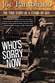 Joe Pantoliano, Who's Sorry Now: The True Story of a Stand Up Guy