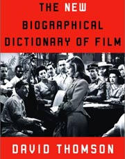 David Thomson, The New Biographical Dictionary of Film