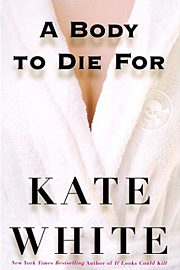 Kate White, A Body to Die For