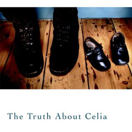 The Truth About Celia