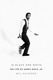 Wil Haygood, In Black and White: The Life of Sammy Davis, Jr.