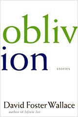 David Foster Wallace, Oblivion (Book - David Foster Wallace)