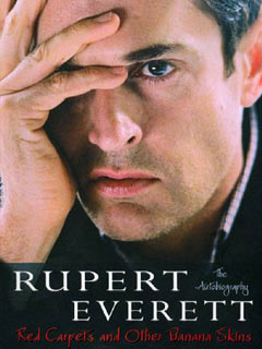 Rupert Everett, Red Carpets and Other Banana Skins
