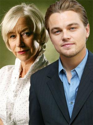 Helen Mirren, Leonardo DiCaprio