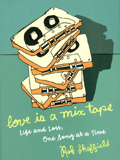Love Is a Mix Tape, Rob Sheffield