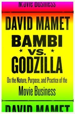 Bambi vs. Godzilla, David Mamet