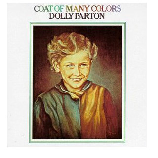 Dolly Parton | 11. COAT OF MANY COLORS Dolly Parton It's hard to believe, but there was a time when Dolly Parton wasn't Mae West with a theme…