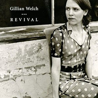 Gillian Welch | 23. REVIVAL Gillian Welch Gillian Welch grew up in California, the daughter of a writer for the Carol Burnett Show , but from her 1996…