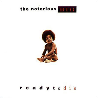 Notorious B.I.G., Ready to Die