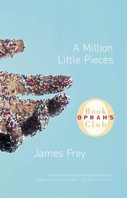 A Million Little Pieces | I refuse to read any book designated an ''OPRAH BOOK.'' Every time she recommends a new novel, millions of housewives everywhere apparently lose the ability…