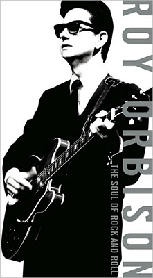 Roy Orbison, The Soul of Rock and Roll
