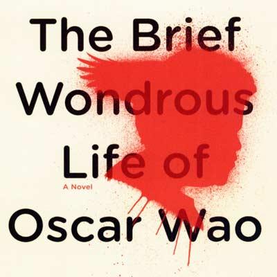 Junot Diaz, The Brief Wondrous Life of Oscar Wao