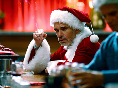 Bad Santa, Billy Bob Thornton | Bad Santa with Billy Bob Thorton. It's so subversive yet sentimental in a really weird way. — Jason