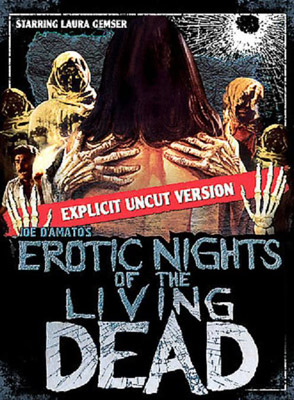 Erotic Nights of the Dead | E IS FOR EROTIC NIGHTS OF THE LIVING DEAD Think you can't mix '80s soft-core porn and zombies? Think again.