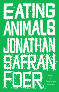 Eating Animals | Eating Animals by Jonathan Safran Foer