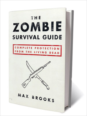 The Zombie Survival Guide | Z IS FOR ZOMBIE SURVIVAL GUIDE, THE If you want to tie a sheepshank knot, the Boy Scout Handbook is your best bet. If zombies…