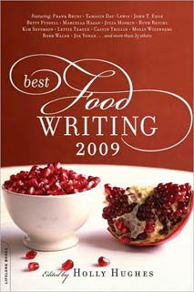 Holly Hughes, Best Food Writing 2009   Best Food Writing 2009 edited by Holly Hughes