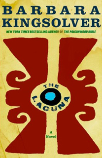 Barbara Kingsolver, The Lacuna | The Lucana by Barbara Kingsolver