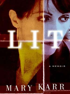 Lit   LIT , by Mary Karr One of the best memoirists of her generation ( The Liars' Club , Cherry ), Karr relives her nearly fatal…