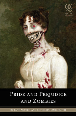 Pride and Prejudice and Zombies | PRIDE AND PREJUDICE AND ZOMBIES , by Jane Austen and Seth Grahame-Smith , and PRIDE AND PREJUDICE on Blu-Ray Feast on Grahame-Smith's marriage of Austen…