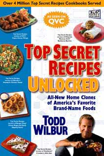 Todd Wilbur, Top Secret Recipes Unlocked | Top Secret Recipes Unlocked by Todd Wilbur