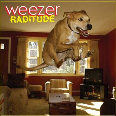Weezer, Raditude | Reader's Choice RADITUDE , Weezer There will never be another Blue Album or Pinkerton . If you can accept that, Raditude has got some of…