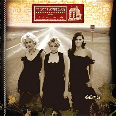 Dixie Chicks, Home (Music - Dixie Chicks) | Even George W. Bush fans have to respect the Chicks' authentic bluegrass sound on ''Long Time Gone'' and ''Landslide.'' Okay, maybe they don't. But they…