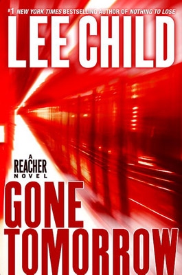 8. GONE TOMORROW , by Lee Child If you're not hip to rambling adventurer Jack Reacher, you've missed a mother lode of escapist entertainment. In…