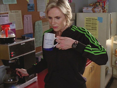 Glee, Jane Lynch | ''What's that smell? It's coffee. It's usually masked by the smell of fear.''