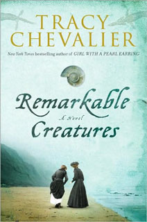 Tracy Chevalier, Remarkable Creatures | Remarkable Creatures by Tracy Chevalier
