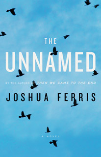 Joshua Ferris, The Unnamed | The Unnamed by Joshua Ferris