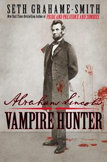 Seth Grahame-Smith | Abraham Lincoln: Vampire Hunter by Seth Grahame-Smith