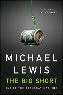 Michael Lewis, The Big Short: Inside the Doomsday Machine | The Big Short: Inside the Doomsday Machine by Michael Lewis