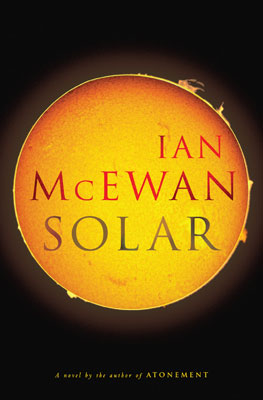 Ian McEwan | SOLAR , by Ian McEwan The author of Atonement and Amsterdam continues to carve out his place in the sun with this heliocentric novel about…