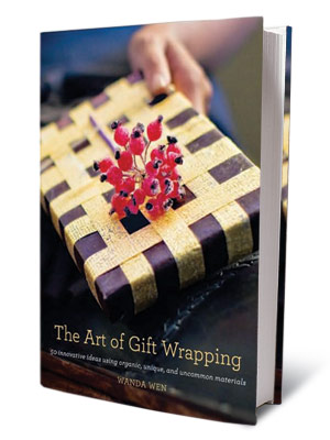 + FOR CRAFTY TYPES THE ART OF GIFT WRAPPING Wanda Wen ($24.99) The secret? Dried flowers, old stamps, stones, mica glitter, hard candy...