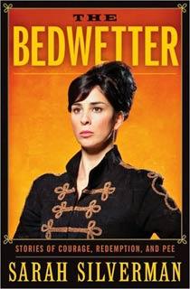 Sarah Silverman | The Bedwetter by Sarah Silverman