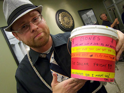 Bones   ''The crew has 'Five Dollar Fridays.' Anyone on set can put in $5 with his or her name on it into a bucket. If your…