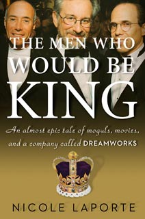 Nicole LaPorte | The Men Who Would Be King by Nicole LaPorte