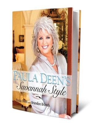 Paula Deen   + BOOKS FOR DESIGNING WOMEN PAULA DEEN'S SAVANNAH STYLE Paula Deen ($29.99) A lavish celebration of Deen's harp-studded, swagged, over-the-top Southern aesthetic.