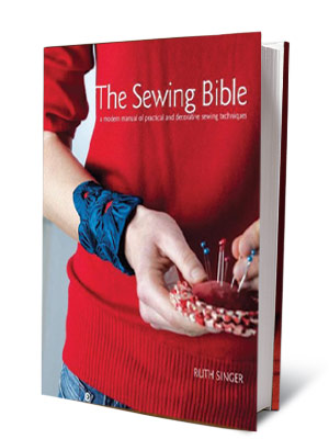 THE SEWING BIBLE Ruth Singer ($35) A practical but beautiful encyclopedia of sewing techniques.