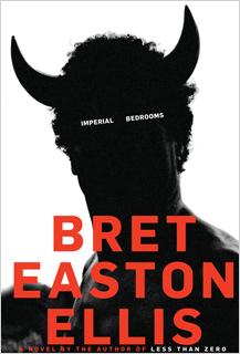 Bret Easton Ellis | Imperial Bedrooms by Bret Easton Ellis