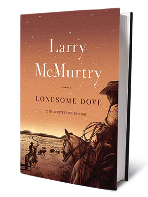 Lonesome Dove | LONESOME DOVE, 25th anniversary This special edition of Larry McMurtry's expansive-as-the-West tome features a new preface by the author.