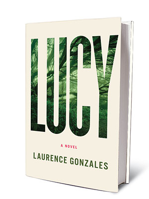 LUCY, by Laurence Gonzales Human-­animal hybrids are often fodder for horror movies (see the recent film Splice ). But this elegant sci-fi ­novel about a…