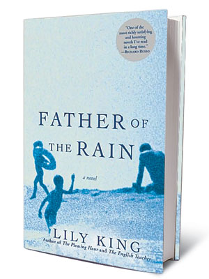 FATHER OF THE RAIN, by Lily King A powerful story of a flawed father-daughter relationship over nearly three decades, this wrenching novel illustrates the sometimes…