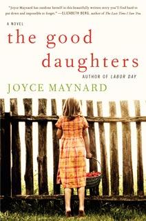 Joyce Maynard, The Good Daughters | The Good Daughters by Joyce Maynard