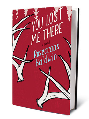 You Lost Me There | YOU LOST ME THERE, by Rosecrans Baldwin The Morning News ­cofounder's debut novel is a charming tale of an Alzheimer's specialist who finds that his…