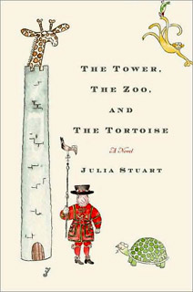 The Tower, The Zoo, and The Tortoise, Julia Stuart | The Tower, The Zoo, and The Tortoise by Julia Stuart