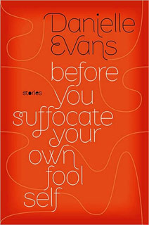 Danielle Evans | Before You Suffocate Your Own Fool Self by Danielle Evans