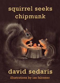 David Sedaris | Squirrel Seeks Chipmunk by David Sedaris